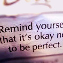 Being Perfect…Isn't Perfect